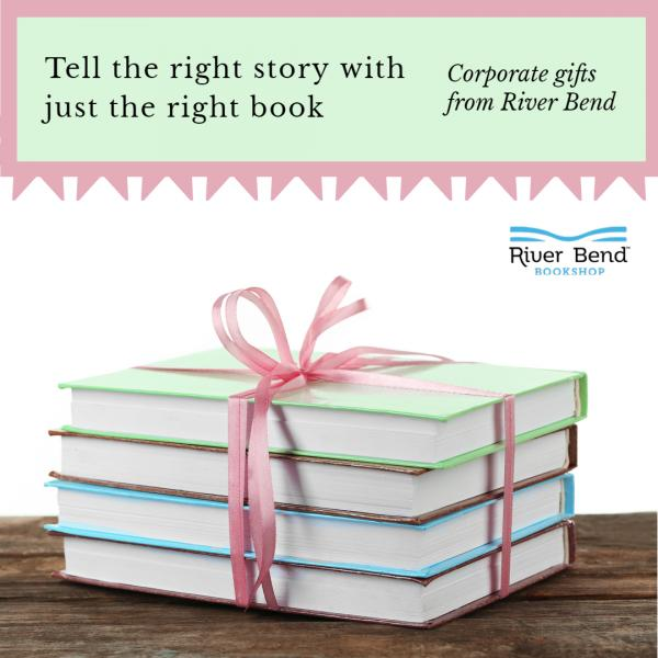 Corporate Gifts and Bulk Orders Available from River Bend Bookshop