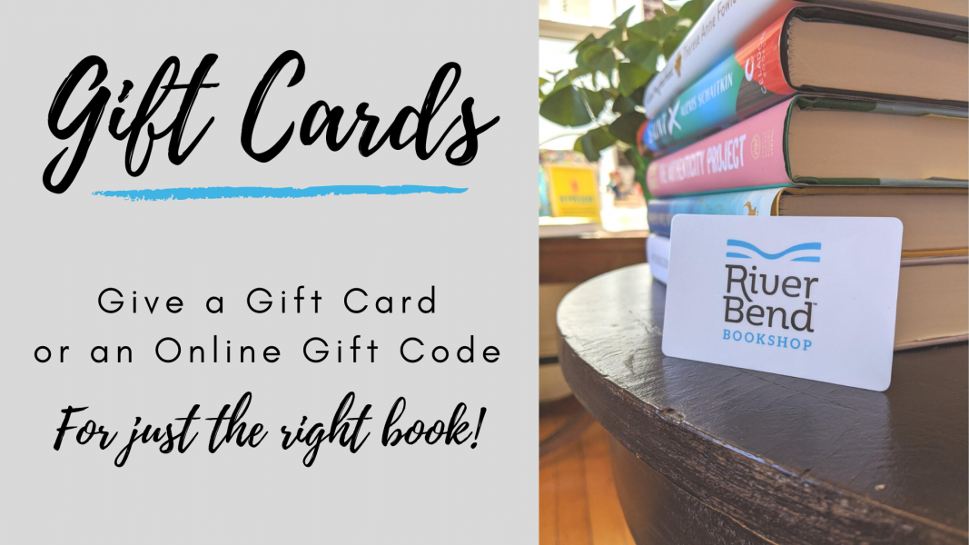 Gift Cards and Gift Codes Available at River Bend Bookshop
