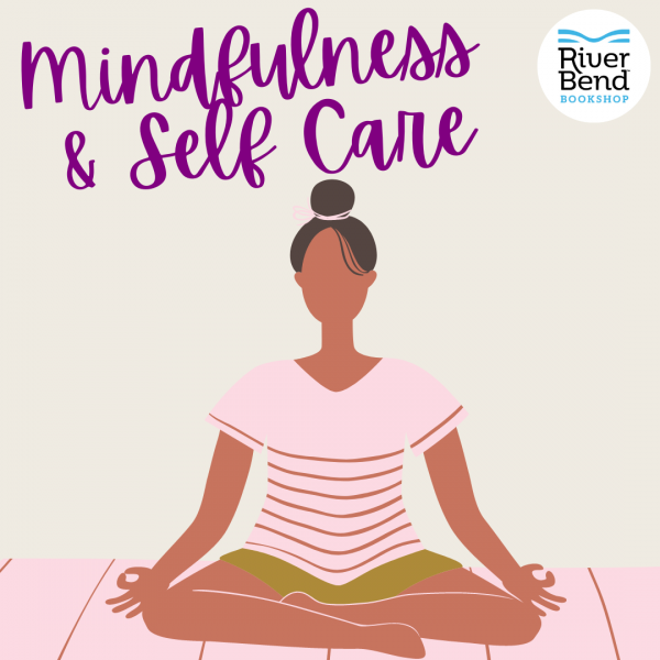 Mindfulness and Self Care at River Bend Bookshop