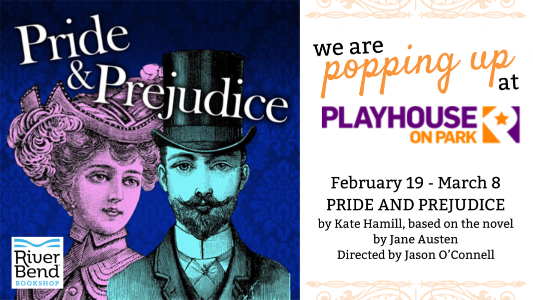 River Bend Bookshop is Popping Up at Playhouse on Park for Pride & Prejudice