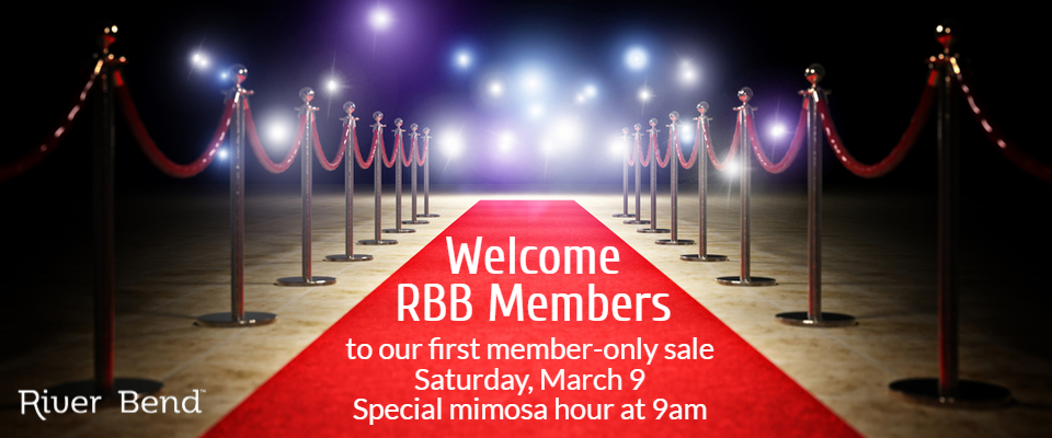 River Bend Members are invited to a Member Only Sale!