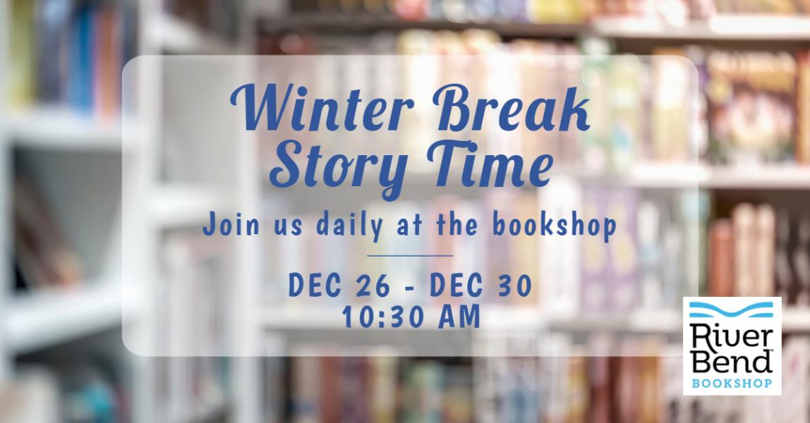 Winter Break Story Time | River Bend Bookshop LLC